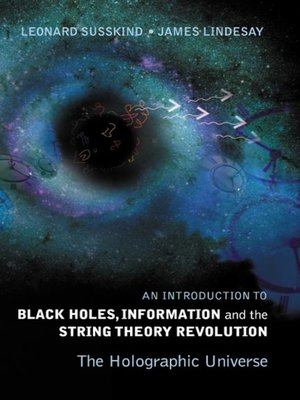 cover image of An Introduction to Black Holes, Information and the String Theory Revolution