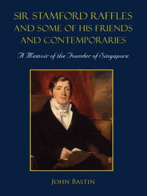 cover image of Sir Stamford Raffles and Some of His Friends and Contemporaries