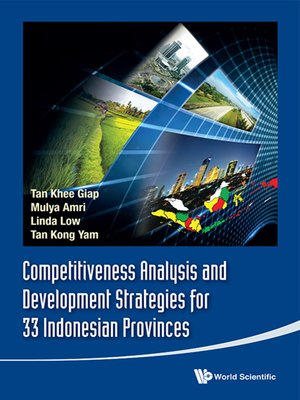 cover image of Competitiveness Analysis and Development Strategies For 33 Indonesian Provinces