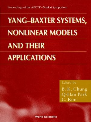 cover image of Yang-baxter Systems, Nonlinear Models and Their Applications--Proceedings of the Apctp-nankai Symposium