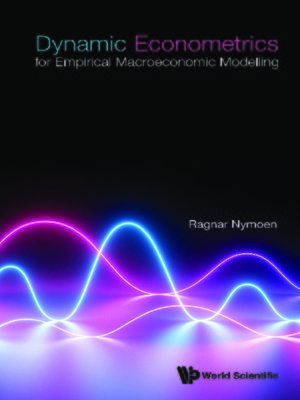 cover image of Dynamic Econometrics For Empirical Macroeconomic Modelling