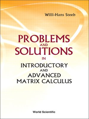 cover image of Problems and Solutions In Introductory and Advanced Matrix Calculus