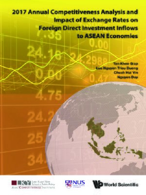 cover image of 2017 Annual Competitiveness Analysis and Impact of Exchange Rates On Foreign Direct Investment Inflows to Asean Economies