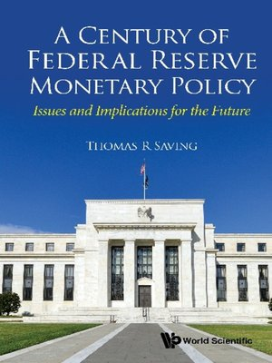 cover image of A Century of Federal Reserve Monetary Policy