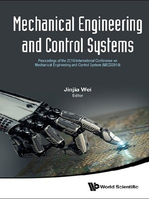 cover image of Mechanical Engineering and Control Systems--Proceedings of the 2016 International Conference On Mechanical Engineering and Control System (Mecs2016)