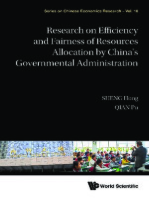 cover image of Research On Efficiency and Fairness of Resources Allocation by China's Governmental Administration