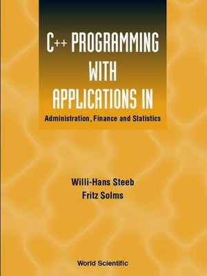 cover image of C++ Programming With Applications In Administration, Finance and Statistics (Includes the Standard Template Library)