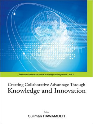 cover image of Creating Collaborative Advantage Through Knowledge and Innovation