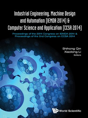 cover image of Industrial Engineering, Machine Design and Automation (Iemda 2014)--Proceedings of the 2014 Congress & Computer Science and Application (Ccsa 2014)--Proceedings of the 2nd Congress