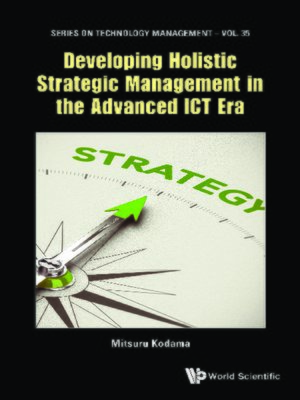 cover image of Developing Holistic Strategic Management In the Advanced Ict Era