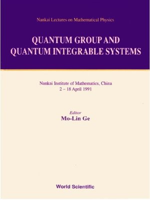 cover image of Quantum Group and Quantum Integrable Systems--Nankai Lectures On Mathematical Physics