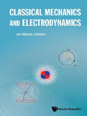 cover image of Classical Mechanics and Electrodynamics