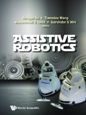 cover image of Assistive Robotics--Proceedings of the 18th International Conference On Climbing and Walking Robots and the Support Technologies For Mobile Machines (Clawar 2015)
