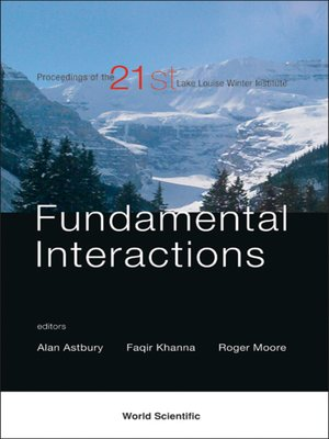 cover image of Fundamental Interactions--Proceedings of the 21st Lake Louise Winter Institute