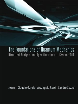 cover image of Foundations of Quantum Mechanics, Historical Analysis and Open Questions--Cesena 2004
