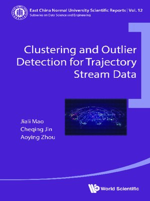 cover image of Clustering and Outlier Detection For Trajectory Stream Data