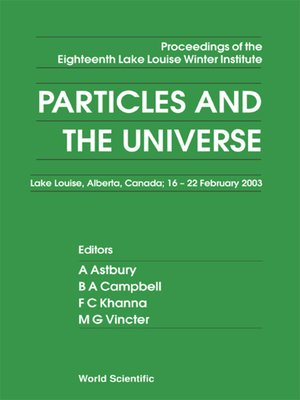 cover image of Particles and the Universe--Proceedings of the Eighteenth Lake Louise Winter Institute