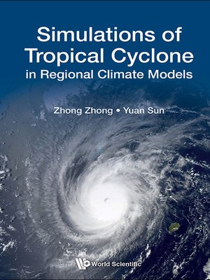 cover image of Simulations of Tropical Cyclone In Regional Climate Models