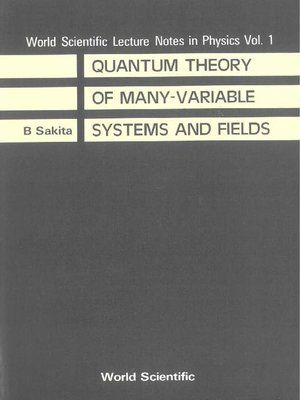 cover image of Quantum Theory of Many Variable Systems and Fields