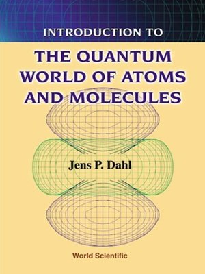 cover image of Introduction to the Quantum World of Atoms and Molecules