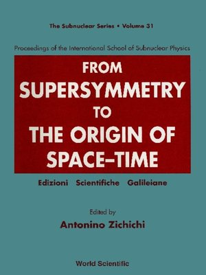cover image of From Supersymmetry to the Origin of Space-time--Proceedings of the International School of Subnuclear Physics