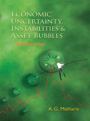 cover image of Economic Uncertainty, Instabilities and Asset Bubbles