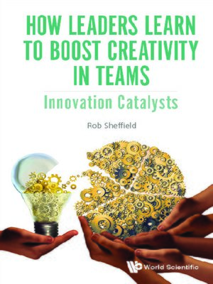 cover image of How Leaders Learn to Boost Creativity In Teams
