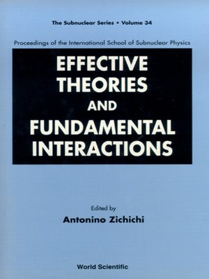 cover image of Effective Theories and Fundamental Interactions--Proceedings of the International School of Subnuclear Physics