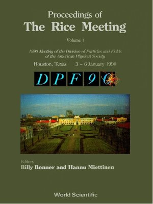 cover image of Rice Meeting, The--Proceedings of the 1990 Meeting of the Division of Particles and Fields of the Aps (In 2 Volumes)