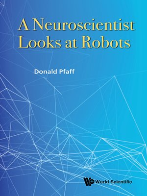 cover image of A Neuroscientist Looks At Robots