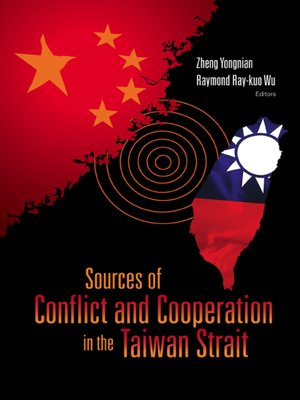 cover image of Sources of Conflict and Cooperation In the Taiwan Strait