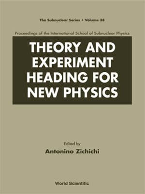 cover image of Theory and Experiment Heading For New Physics, Procs of the Int'l Sch of Subnuclear Physics