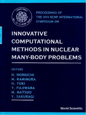 cover image of Innovative Computational Methods In Nuclear Many-body Problems--Towards a New Generation of Physics In Finite Quantum Systems