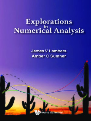 cover image of Explorations In Numerical Analysis