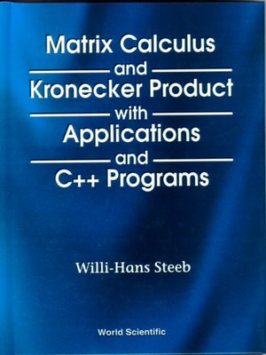cover image of Matrix Calculus and Kronecker Product With Applications and C++ Programs
