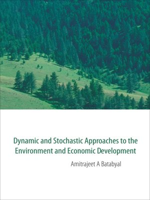 cover image of Dynamic and Stochastic Approaches to the Environment and Economic Development