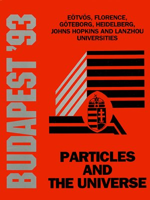 cover image of Particles and the Universe--Proceedings of the Johns Hopkins Workshop On Current Problems In Particle Theory 17
