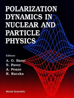 cover image of Polarization Dynamics In Nuclear and Particle Physics--Proceedings of the 2nd Adriatico Research Conference
