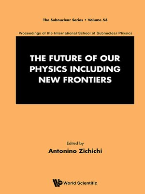 cover image of The Future of Our Physics Including New Frontiers
