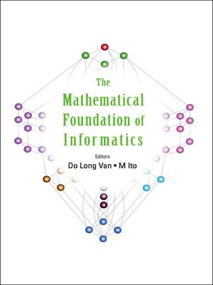 cover image of Mathematical Foundation of Informatics, The--Proceedings of the Conference