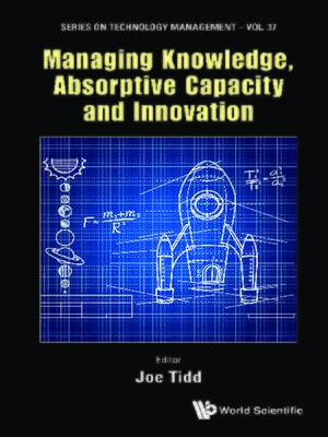 cover image of Managing Knowledge, Absorptive Capacity and Innovation