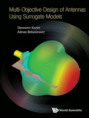 cover image of Multi-objective Design of Antennas Using Surrogate Models