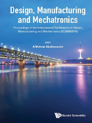 cover image of Design, Manufacturing and Mechatronics--Proceedings of the International Conference On Design, Manufacturing and Mechatronics (Icdmm2016)