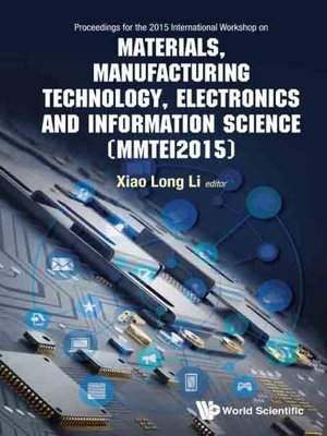 cover image of Materials, Manufacturing Technology, Electronics and Information Science--Proceedings of the 2015 International Workshop (Mmtei2015)