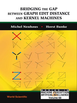 cover image of Bridging the Gap Between Graph Edit Distance and Kernel Machines