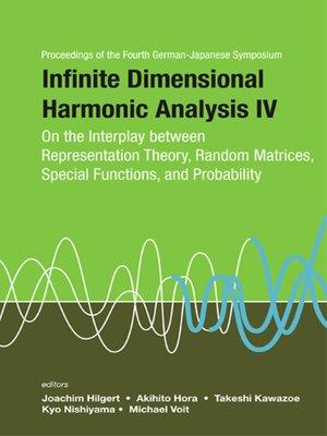 cover image of Infinite Dimensional Harmonic Analysis Iv