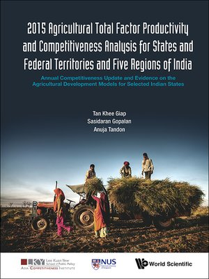 cover image of 2015 Agricultural Total Factor Productivity and Competitiveness Analysis For States and Federal Territories and Five Regions of India