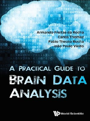 cover image of A Practical Guide to Brain Data Analysis