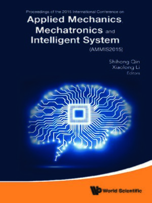 cover image of Applied Mechanics, Mechatronics and Intelligent Systems--Proceedings of the 2015 International Conference (Ammis2015)