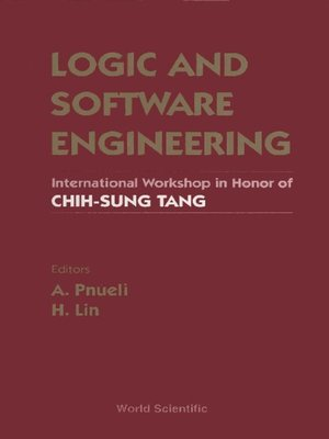 cover image of Logic and Software Engineering--Proceedings of the International Workshop In Honor of Chih-sung Tang